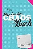 Das kreative Chaos Buch: Mach jetzt das Buch hier fertig (Kreativbücher, Band 1)