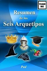 Resumen de los Seis Arquetipos (Team Me) (Spanish Edition)