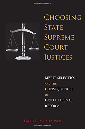 Choosing State Supreme Court Justices: Merit Selection and the Consequences of Institutional Reform