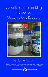 Creative Homemaking Guide to Make-a-Mix Recipes (English Edition)