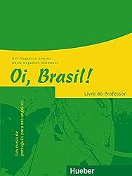 Oi, Brasil! - einsprachige Ausgabe: Oi, Brasil!: Um curso de português para estrangeiros / Livro do Professor