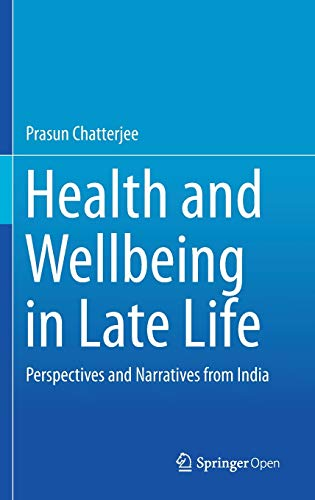 Health and Wellbeing in Late Life: Perspectives and Narratives from India