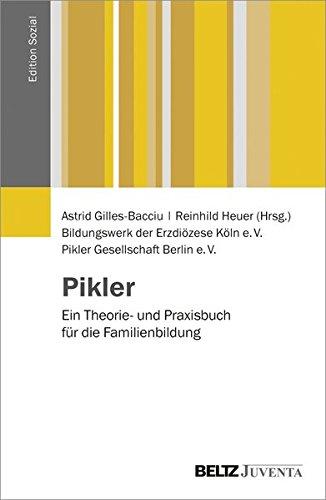 emmi pikler buecher Pikler: Ein Theorie- und Praxisbuch für die Familienbildung (Edition Sozial)