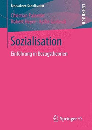 Sozialisation: Einführung in Bezugstheorien (Basiswissen Sozialisation)