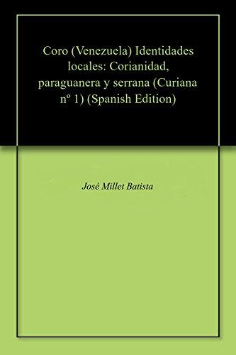 Coro (Venezuela) Identidades locales: Corianidad, paraguanera y serrana (Curiana n 1)