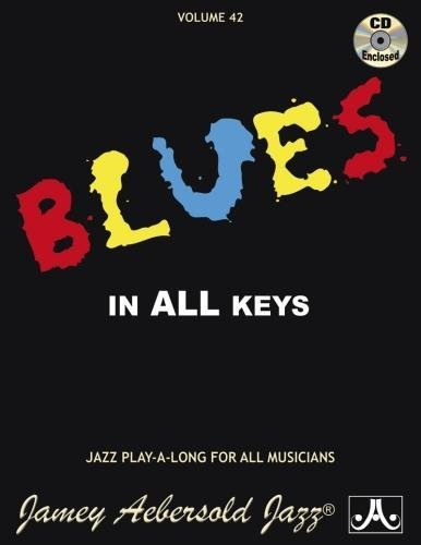 Jamey Aebersold Jazz -- Blues in All Keys, Vol 42: Book & CD (Jazz Play-A-Long for All Musicians) por Jamey Aebersold