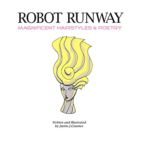 Robot Runway Magnificent Hairstyles & Poetry