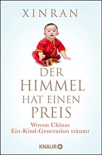 Der Himmel hat einen Preis: Wovon Chinas Ein-Kind-Generation träumt