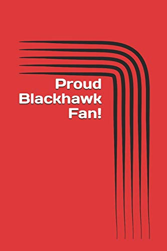 Proud Blackhawk Fan!: A sports themed unofficial NHL notebook for your everyday needs -