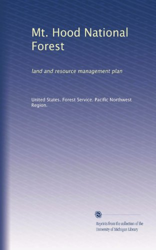 Mt. Hood National Forest: land and resource management plan (Mt Hood)