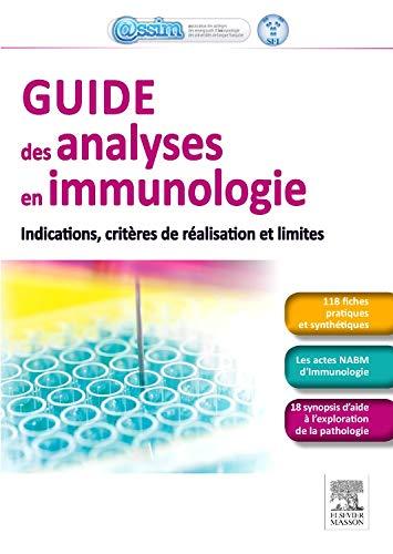 Guide des analyses en immunologie: Indications, critères de réalisation et limites