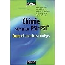 Chimie tout-en-un PSI-PSI* : Cours et exercices corrigés