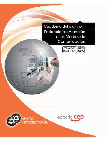 Cuaderno del Alumno Protocolo de Atención a los Medios de Comunicación. Formación para el Empleo (Colección 1407) por María del Rosario Ruiz Mateos