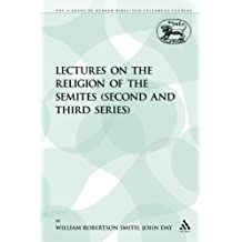 Lectures on the Religion of the Semites (Second and Third Series) (Library of Hebrew Bible/Old Testament Studies)