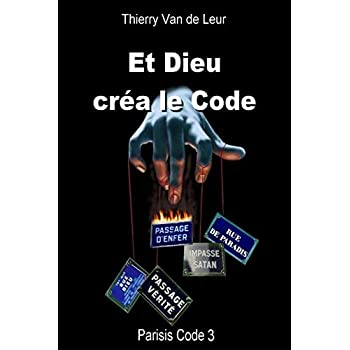 ET DIEU CREA LE CODE - Parisis Code 3