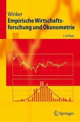 Empirische Wirtschaftsforschung und Ökonometrie (Springer-Lehrbuch) by Peter Winker (2006-10-16)