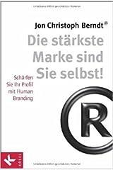 Die stärkste Marke sind Sie selbst!: Schärfen Sie Ihr Profil mit Human Branding ( 24. November 2014 ) Gebundene Ausgabe