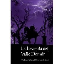 La Leyenda del Valle Dormir: The Legend of Sleepy Hollow (Spanish edition)
