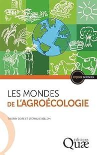 Les mondes de l'agroécologie par Stéphane Bellon