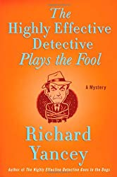 The Highly Effective Detective Plays the Fool: A Mystery