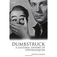 Dumbstruck - A Cultural History of Ventriloquism