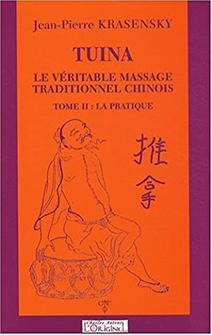 Tuina, Le Véritable Massage traditionnel Chinois, La Pratique, Tome 2