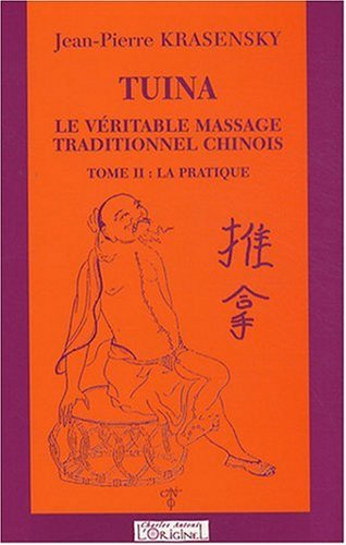 Tuina, Le Vritable Massage traditionnel Chinois, La Pratique, Tome 2