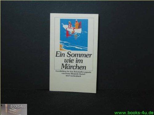 Preisvergleich Produktbild Ein Sommer wie im Märchen: Geschichten für den Reisekoffer gepackt von Franz-Heinrich Hackel (insel taschenbuch)
