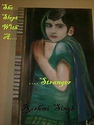 She Slept With A Stranger...