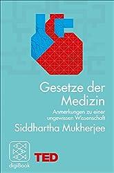 Gesetze der Medizin: Anmerkungen zu einer ungewissen Wissenschaft. TED Books (German Edition)