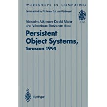 "Persistent Object Systems: ""Proceedings Of The Sixth International Workshop On Persistent Object Systems, Tarascon, Provence, France, 59 September 1994"" (Workshops in Computing)"