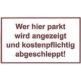 Wer hier parkt wird angezeigt und kostenpflichtig abgeschleppt!, 150 x 250 mm, warning-, description- and prohibition-sign, PST-plastic