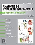 Anatomie de l'appareil locomoteur-Tome 1 Membre inférieur