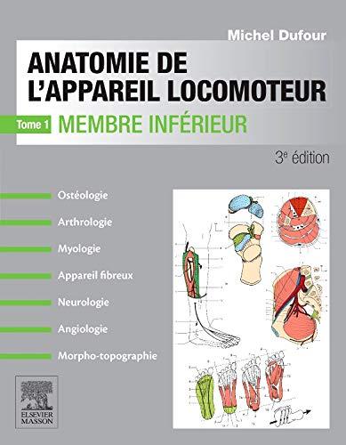 Anatomie de l'appareil locomoteur-Tome 1 Membre inférieur par Michel Dufour