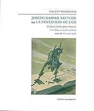 Joseph Kaspar Sattler ou la tentation de l'os par Vincent Wackenheim