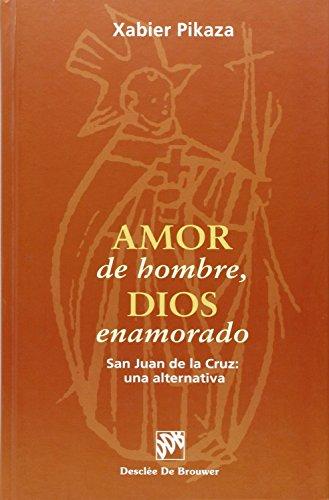 Amor de hombre, Dios enamorado. San juan de la cruz: una alternativa (Biblioteca Manual Desclée)