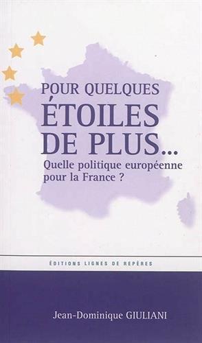 Pour quelques étoiles de plus. : Quelle politique européenne pour la France ?