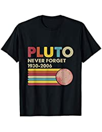 Never Forget Pluto Shirt. Retro Style Funny Space Gift Camiseta