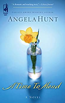 A Time To Mend (Mills & Boon Silhouette) von [Hunt, Angela]