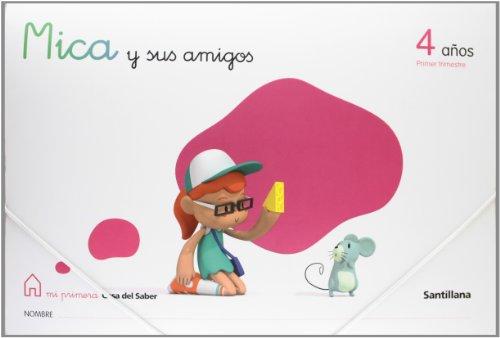 Mica y Sus Amigos 4 Años Primer Trimestre Mi Primera Casa Del Saber Santillana - 9788429489132