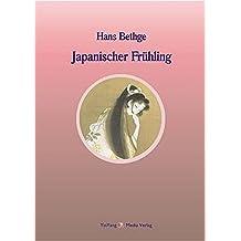 Nachdichtungen orientalischer Lyrik: Japanischer Frühling. Nachdichtungen japanischer Lyrik