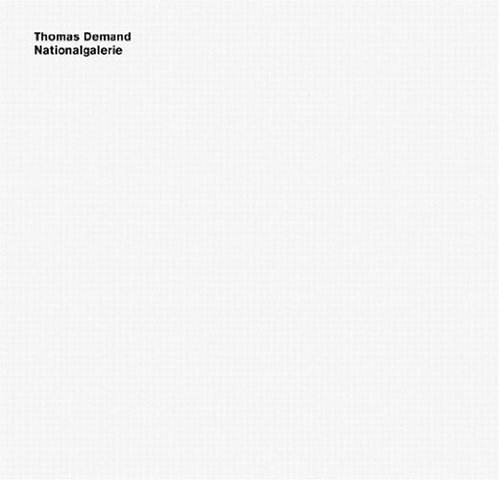 Thomas Demand: Nationalgalerie by Walter Abish (2009-10-01)