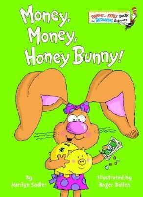 By Marilyn Sadler ; Roger Bollen ( Author ) [ Money, Money, Honey Bunny! Bright & Early Books (Hardcover) By Jan-2006 Hardcover