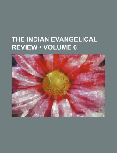 The Indian Evangelical Review (Volume 6)