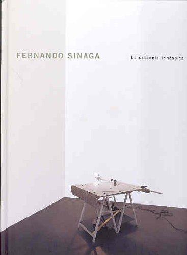 Fernando Sinaga Estancia Inhospita: La Estancia Inhospita - The Uncanny Stanza