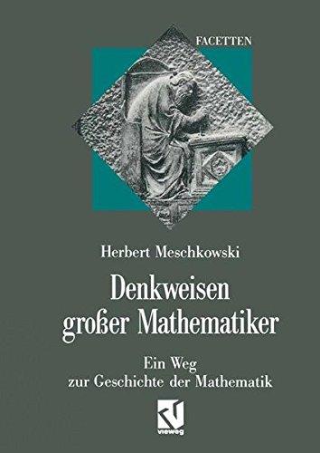 Denkweisen großer Mathematiker: Ein Weg zur Geschichte der Mathematik (Facetten)