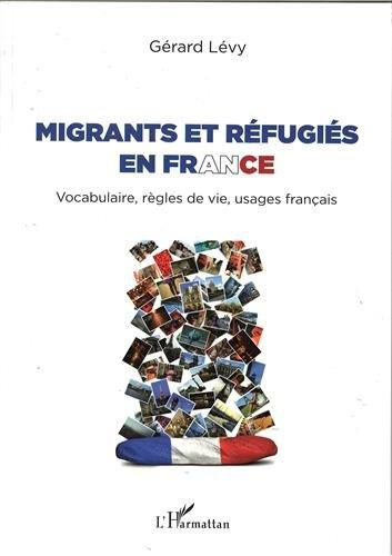 Migrants et rfugis en France : Vocabulaire, rgles de vie, usages franais