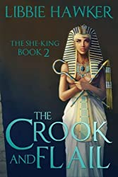 The Crook and Flail: The She-King: Book 2: Volume 2 by Libbie Hawker (2015-03-18)