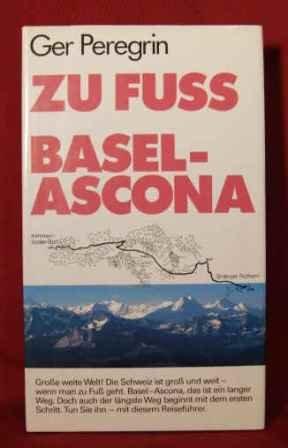 Zu Fuss Basel - Ascona