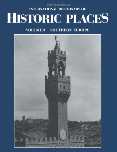 3: Southern Europe: International Dictionary of Historic Places: Southern Europe Vol 3